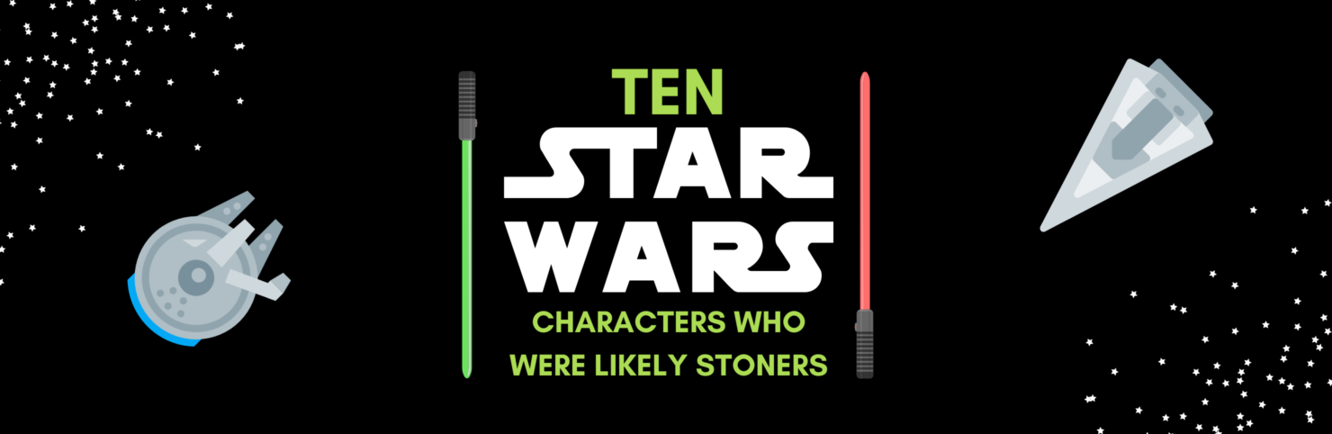 10 Star Wars Characters Who Are Likely Stoners